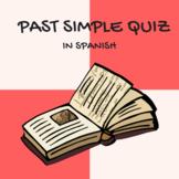 Quiz about the past in spanish / cuestionario acerca del pasado.