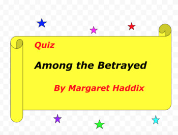 Quiz for Among the Betrayed by Margaret Haddix