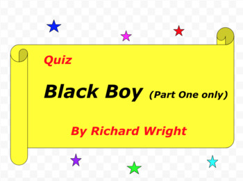 Quiz for Black Boy (part one only) by Richard Wright