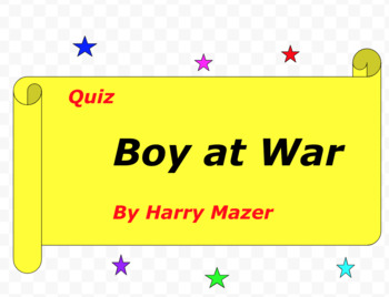 Quiz for Boy At War By Harry Mazer