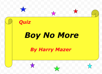 Quiz for Boy No More By Harry Mazer