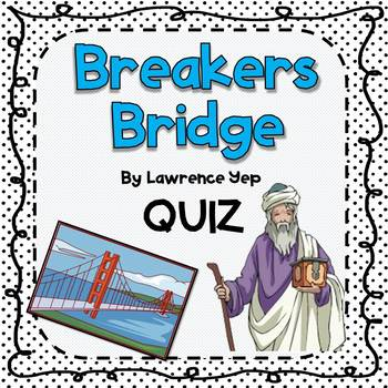 Quiz for Breakers Bridge by Lawrence Yep (With Answer Notes and Key!)