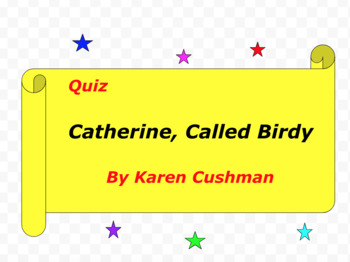 Quiz for Catherine, Called Birdy by Karen Cushman