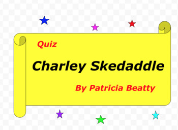 Quiz for  Charley Skedaddle  by Patricia Beatty