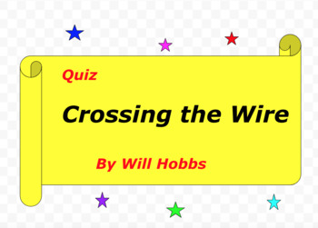 Quiz for Crossing the Wire by Will Hobbs