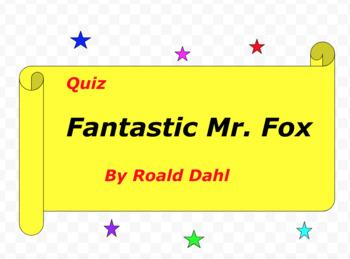Quiz for Fantastic Mr. Fox by Roald Dahl