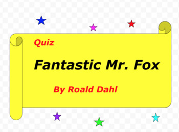 Quiz for Fantastic Mr. Fox by Roald Dahl