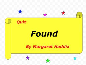 Quiz for Found by Margaret Haddix