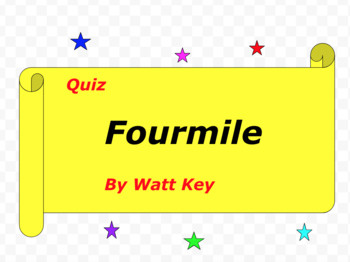 Quiz for Fourmile By Watt Key