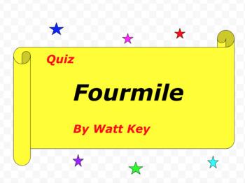 Quiz for Fourmile By Watt Key