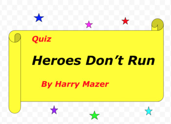 Quiz for Heroes Don't Run by Harry Mazer