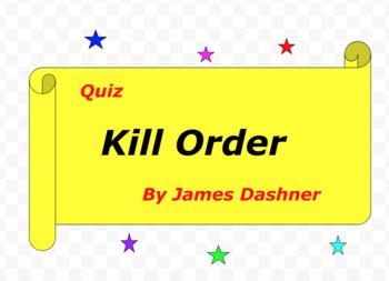 Quiz for Kill Order by James Dashner