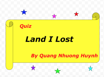 Quiz for Land I Lost by Quang Nhuong Huynh