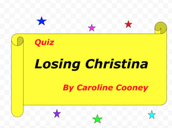 Quiz for Losing Christina by Caroline Cooney