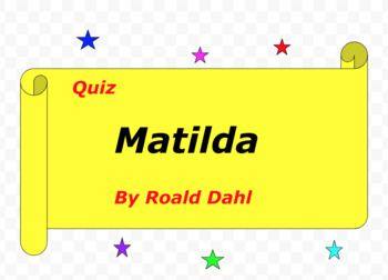 Quiz for Matilda by Roald Dahl