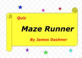 Quiz for Maze Runner by James Dashner
