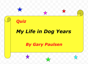 Quiz for My Life in Dog Years by Gary Paulsen