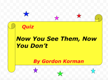 Quiz for Now You See Them, Now You Don't by Gordon Korman