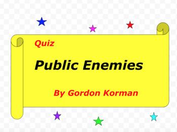 Quiz for Public Enemies by Gordon Korman