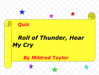 Quiz for Roll of Thunder, Hear My Cry by Mildred Taylor