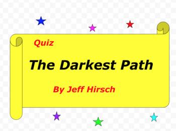 Quiz for The Darkest Path by Jeff Hirsch