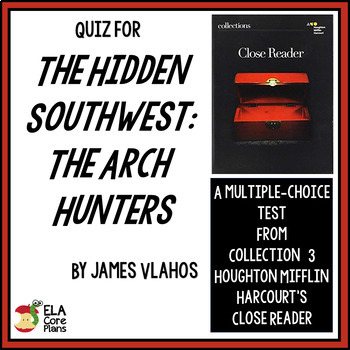 "Quiz for ""The Hidden Southwest: The Arch Hunters""~ Essay in Close Reader"