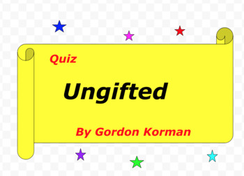 Quiz for Ungifted by Gordon Korman
