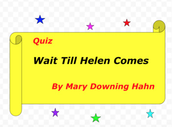 Quiz for Wait Till Helen Comes by Mary Downing Hahn