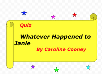 Quiz for Whatever Happened to Janie by Caroline Cooney
