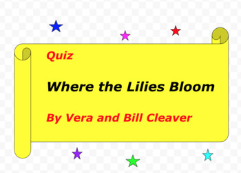 Quiz for Where the Lilies Bloom by Vera and Bill Cleaver