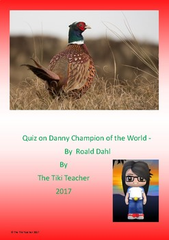 Quiz on Danny Champion of the World by Roald Dahl