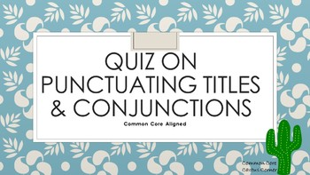 Quiz on Titles and Conjunctions