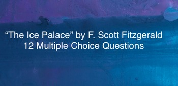 """Quiz questions for Fitzgerald's """"The Ice Palace"""""""