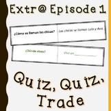 Quiz, quiz, trade Extr@ en español Episode 1 (Spanish Extr