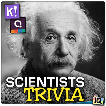 Quizizz and Kahoot! - Scientist Trivia