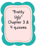 "Bluford Series ""Pretty Ugly"" Chapters 3 & 4 Quizzes"