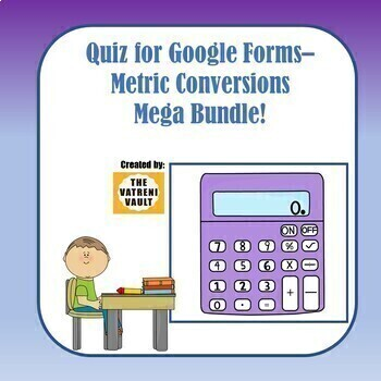 Quizzes for Google Forms - Metric Conversions MEGA Bundle