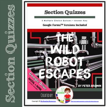 Quizzes for The Wild Robot Escapes by Peter Brown (includes Google Forms option)