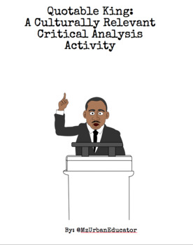 Quotable Martin Luther King: A Culturally Relevant Critical Analysis Activity