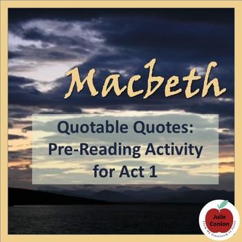 Quotable Quotes - Anticipatory Activity - Macbeth, Act One