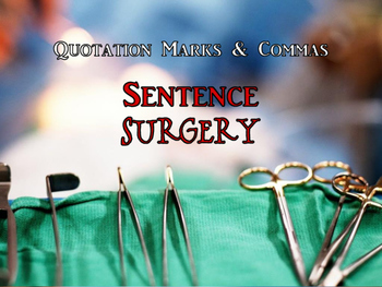 Quotation Marks & Commas Sentence  Surgery!