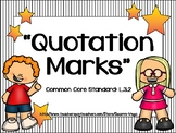 Quotation Marks!! Common Core