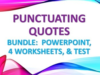 ELA QUOTATION MARKS Punctuating Direct & Indirect Quotes PPT 4 Worksheets & Test