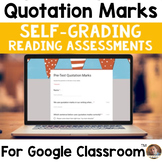 Quotation Marks SELF-GRADING Assessments for Google Classroom
