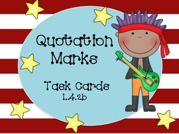 Quotation Marks- Task Cards (L.4.2b)