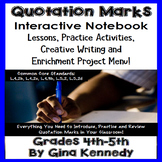 Quotation Marks Interactive Notebook, Lessons, Activities, & Enrichment Projects