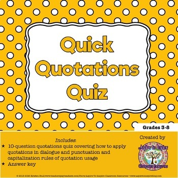 Quick Quotations Quiz (Quotations, Punctuation, & Capitalization)