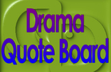 Quote Board Sign for Drama Class