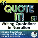 Writing and Punctuating Dialogue in Narratives (Quote It!)