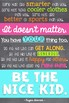Quote Poster: Be the Nice Kid
